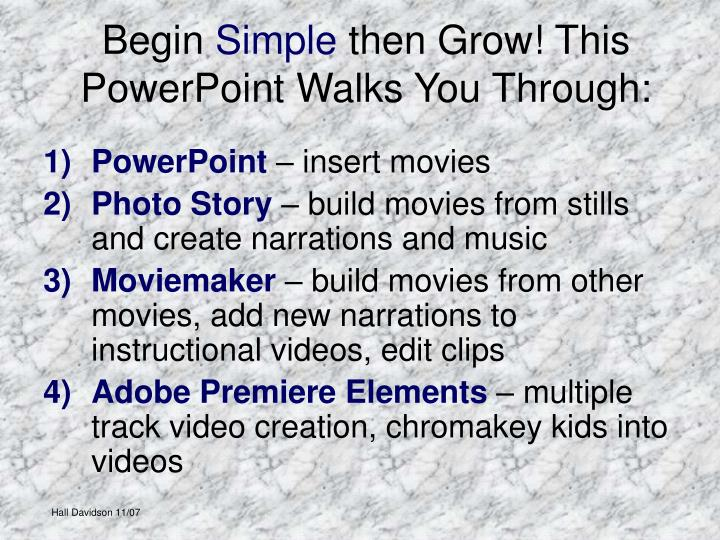 Begin simple then grow this powerpoint walks you through