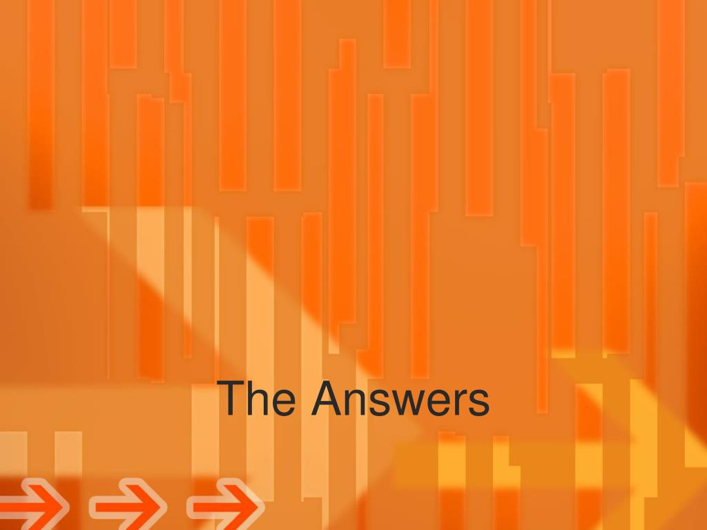 The Answers