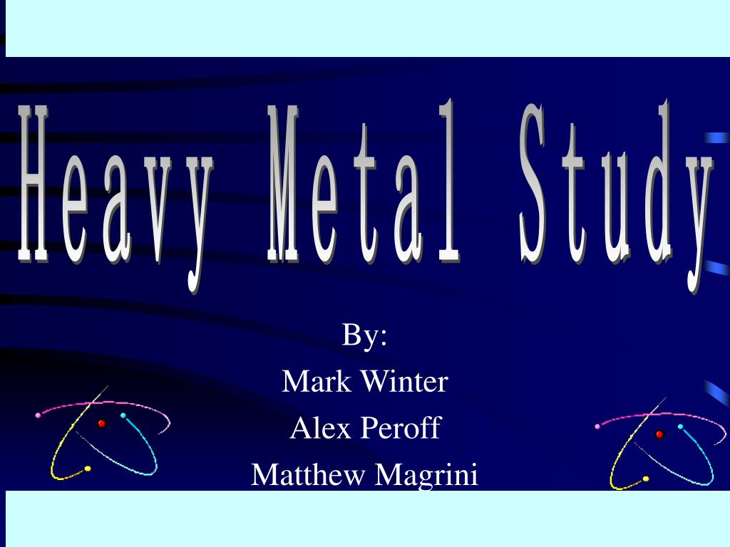 Heavy Metal Study