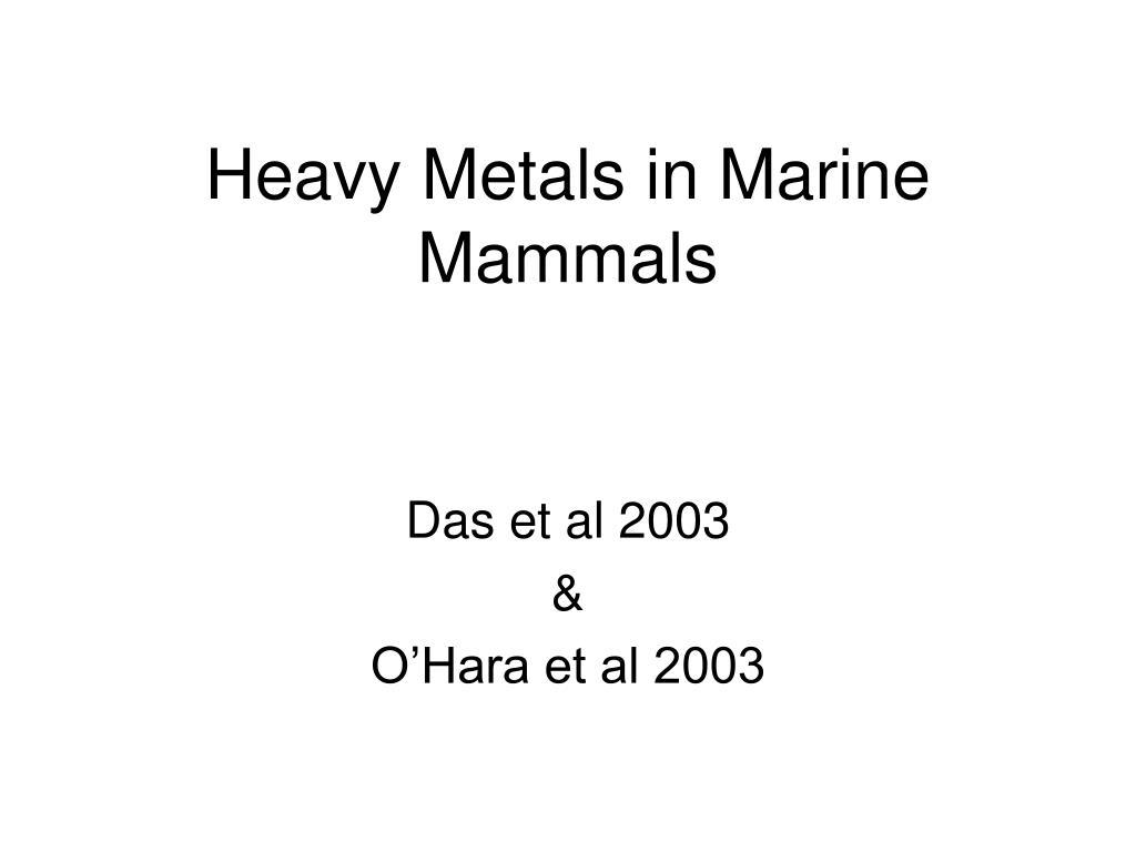 Heavy Metals in Marine Mammals