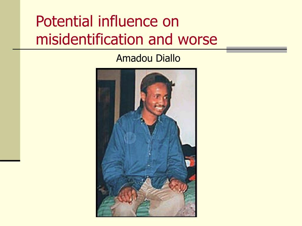 Potential influence on misidentification and worse