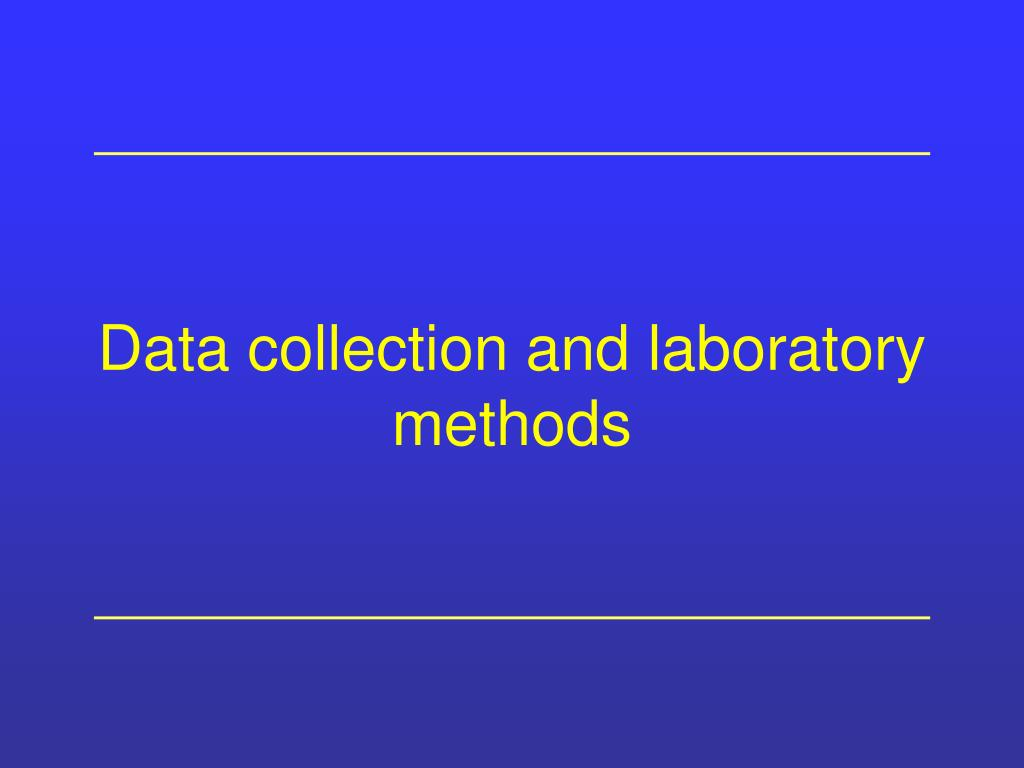 Data collection and laboratory methods
