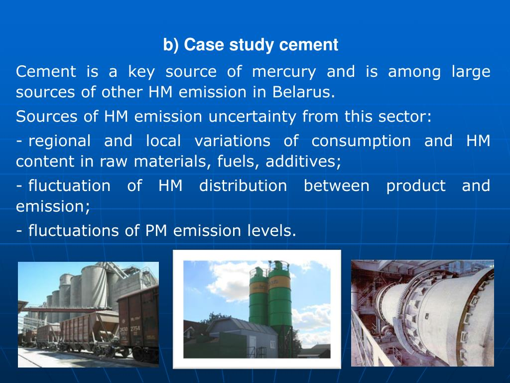 Cement is a key source of mercury and is among large sources of other HM emission in Belarus.