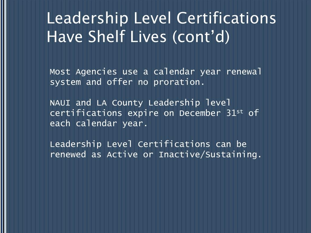 Leadership Level Certifications Have Shelf Lives (cont'd)