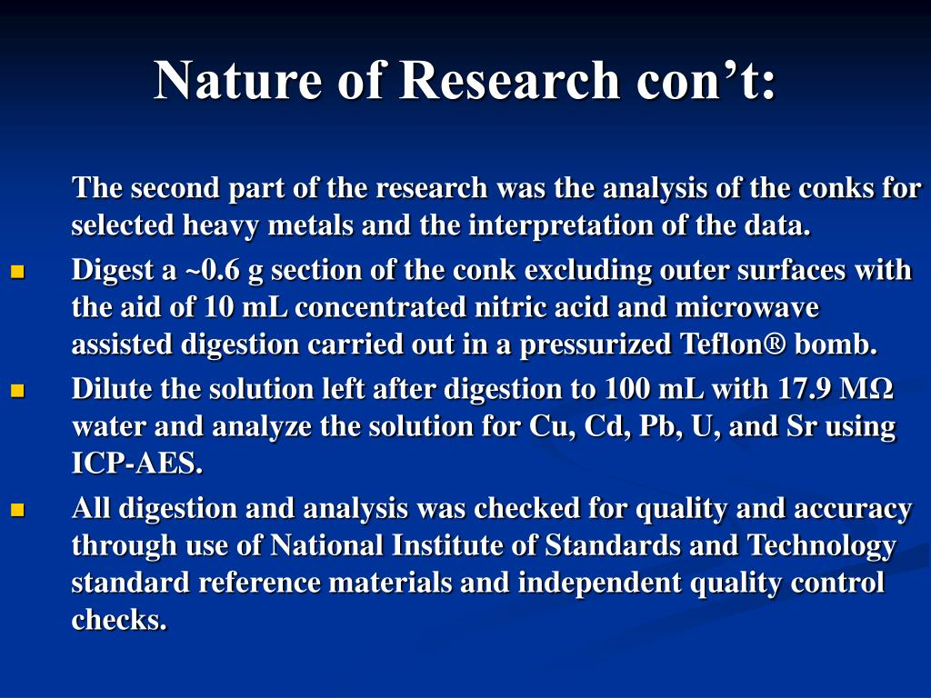 Nature of Research con't: