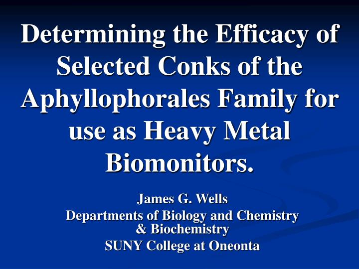Determining the Efficacy of Selected Conks of the Aphyllophorales Family for use as Heavy Metal Biom...