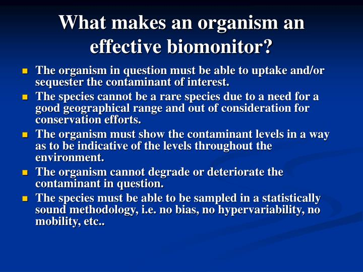 What makes an organism an effective biomonitor