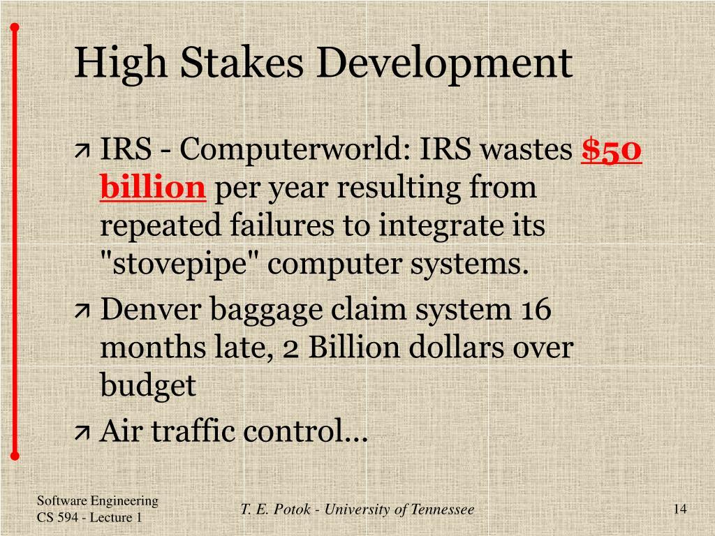 High Stakes Development