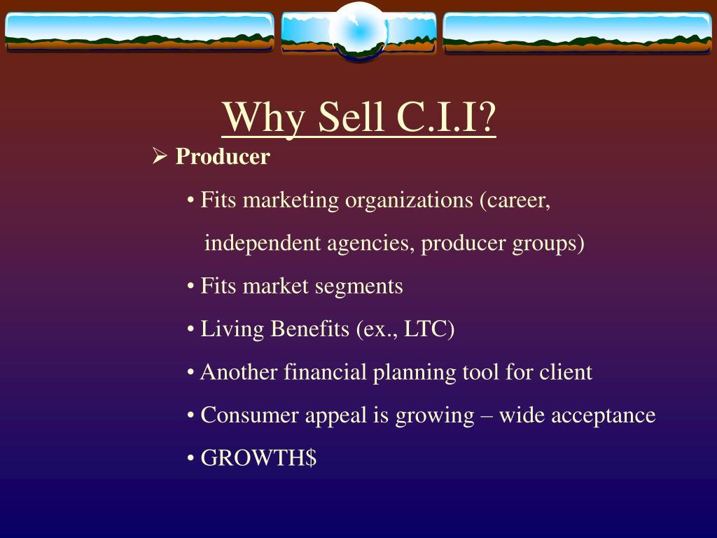 Why Sell C.I.I?