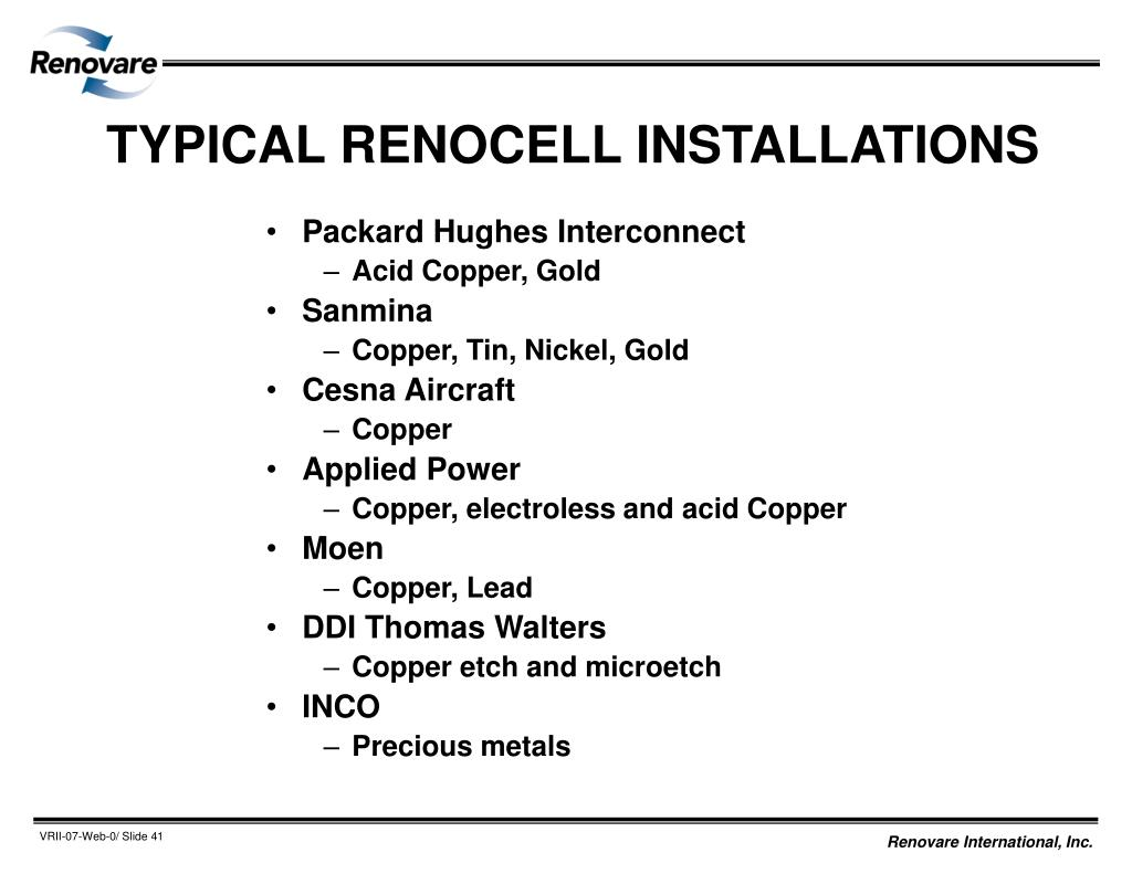 TYPICAL RENOCELL INSTALLATIONS