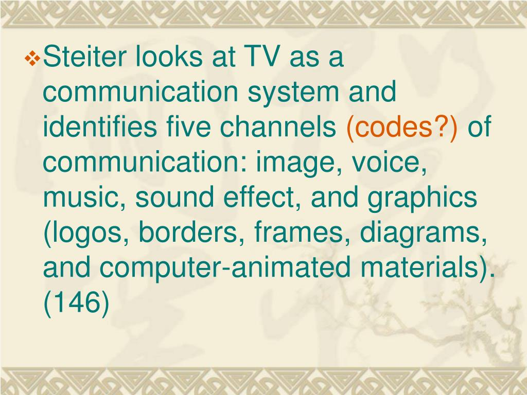 Steiter looks at TV as a communication system and identifies five channels