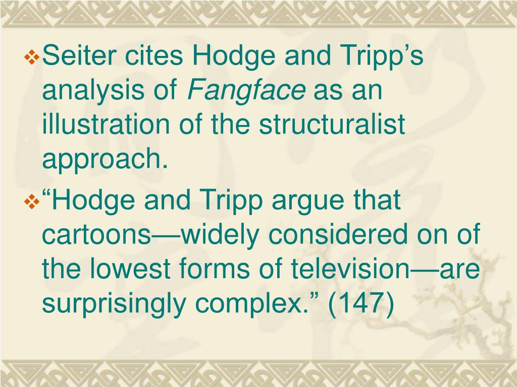 Seiter cites Hodge and Tripp's analysis of
