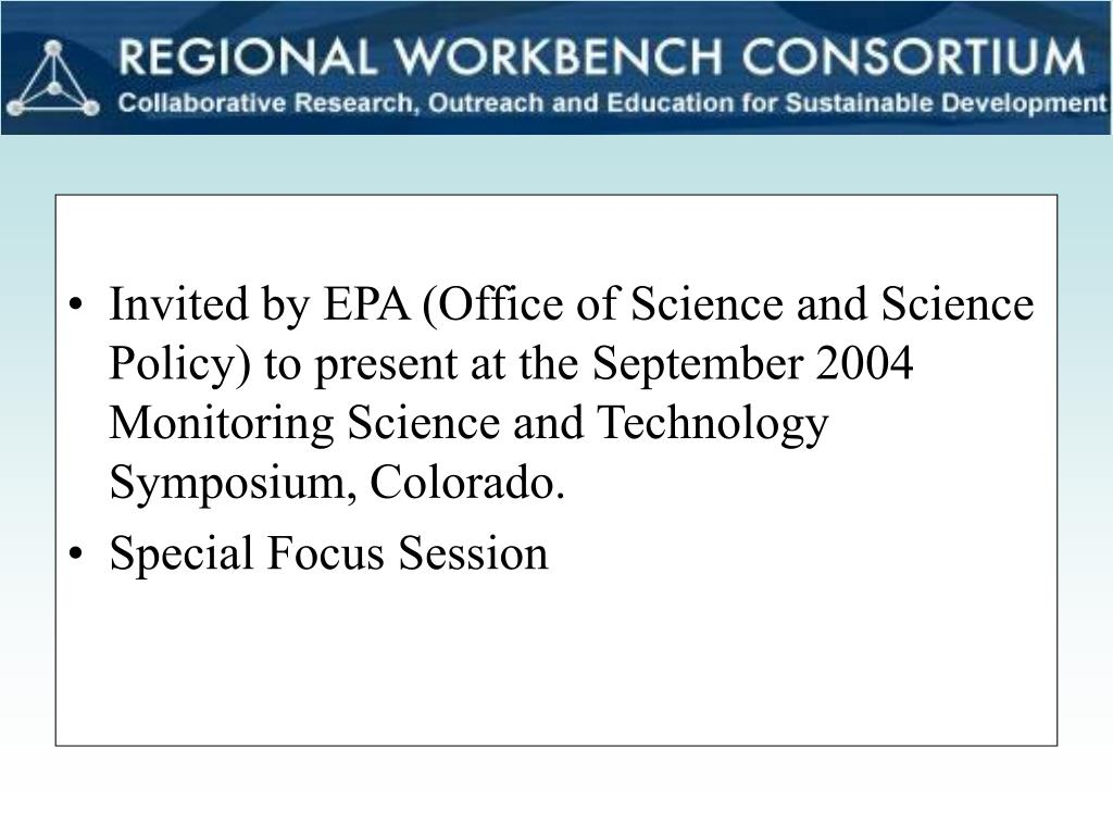 Invited by EPA (Office of Science and Science Policy) to present at the September 2004 Monitoring Science and Technology Symposium, Colorado.