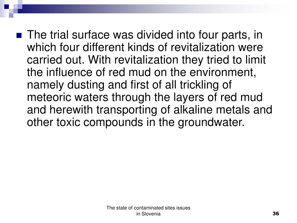 The trial surface was divided into four parts, in which four different kinds of revitalization were carried out. With revitalization they tried to limit the influence of red mud on the environment, namely dusting and first of all trickling of meteoric waters through the layers of red mud and herewith transporting of alkaline metals and other toxic compounds in the groundwater.