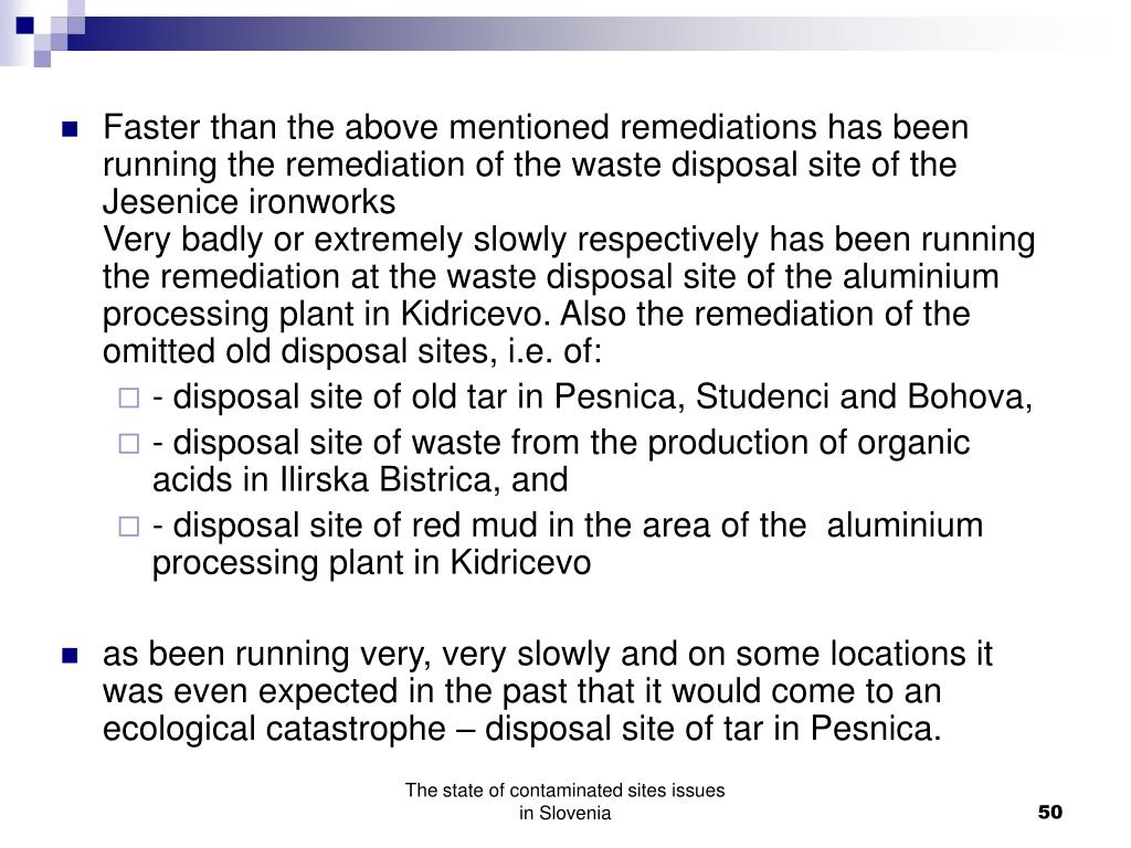 Faster than the above mentioned remediations has been running the remediation of the waste disposal site of the Jesenice ironworks