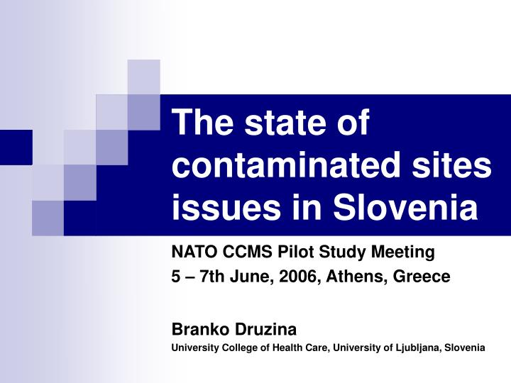 The state of contaminated sites issues in slovenia l.jpg