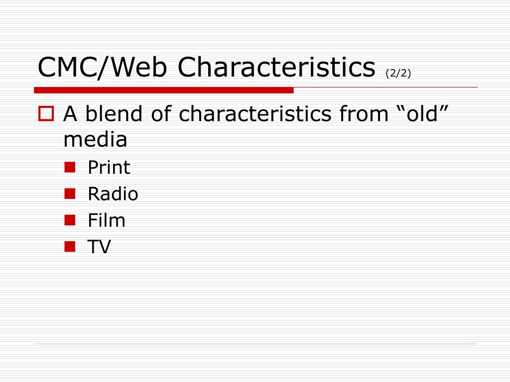 CMC/Web Characteristics
