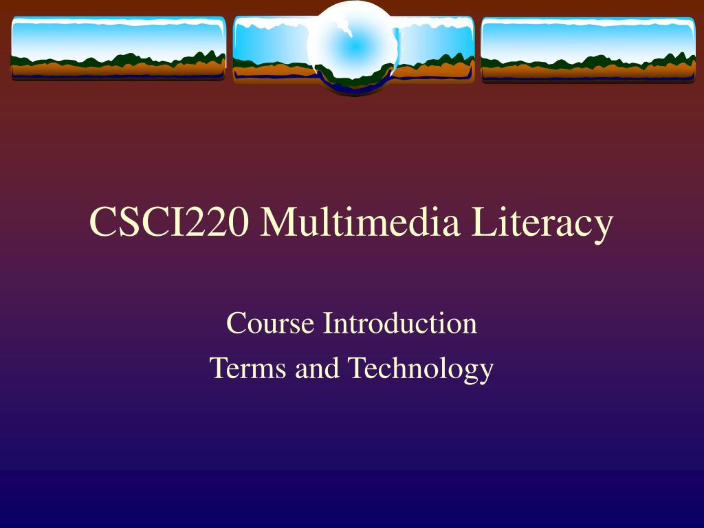 CSCI220 Multimedia Literacy