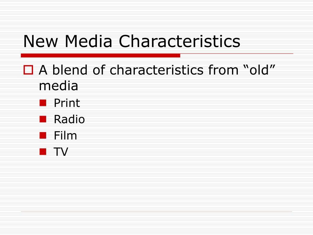 New Media Characteristics