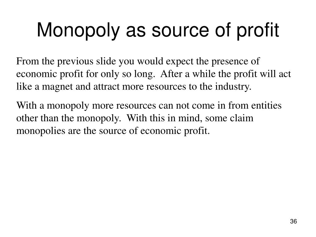 Monopoly as source of profit