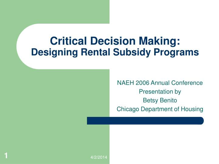 Critical decision making designing rental subsidy programs l.jpg