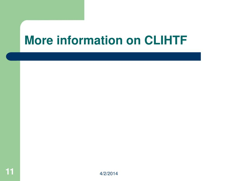 More information on CLIHTF