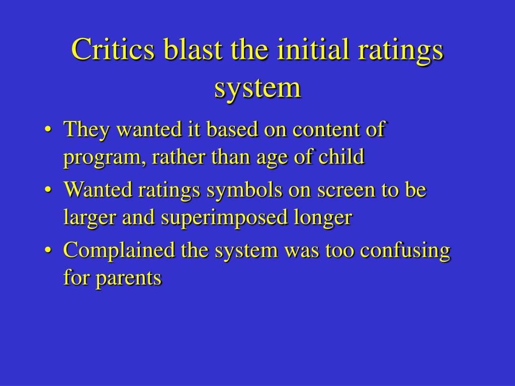 Critics blast the initial ratings system