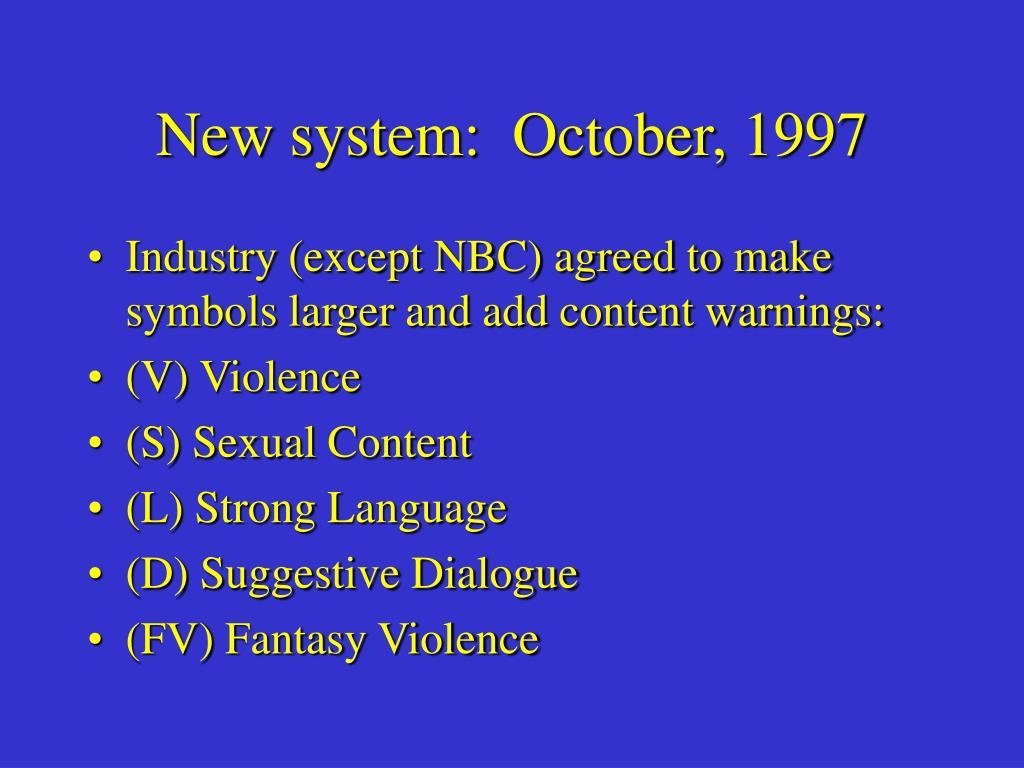 New system:  October, 1997
