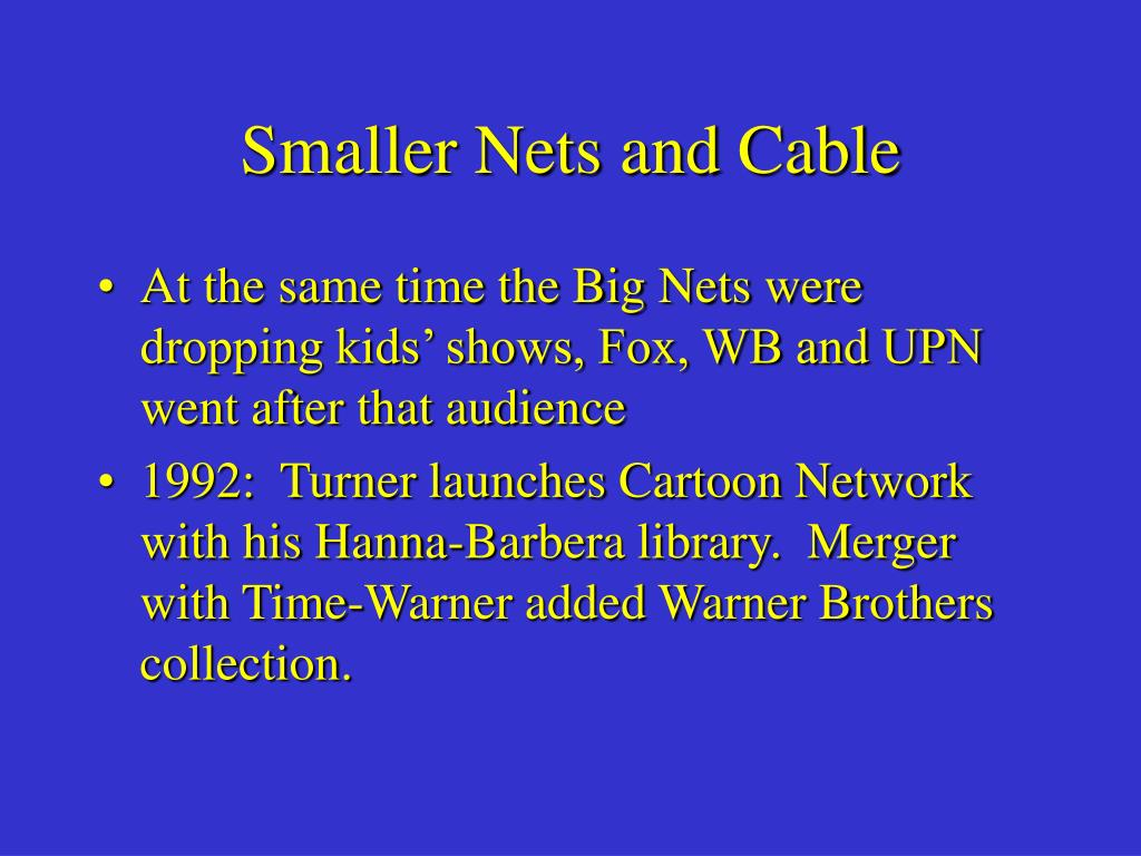 Smaller Nets and Cable