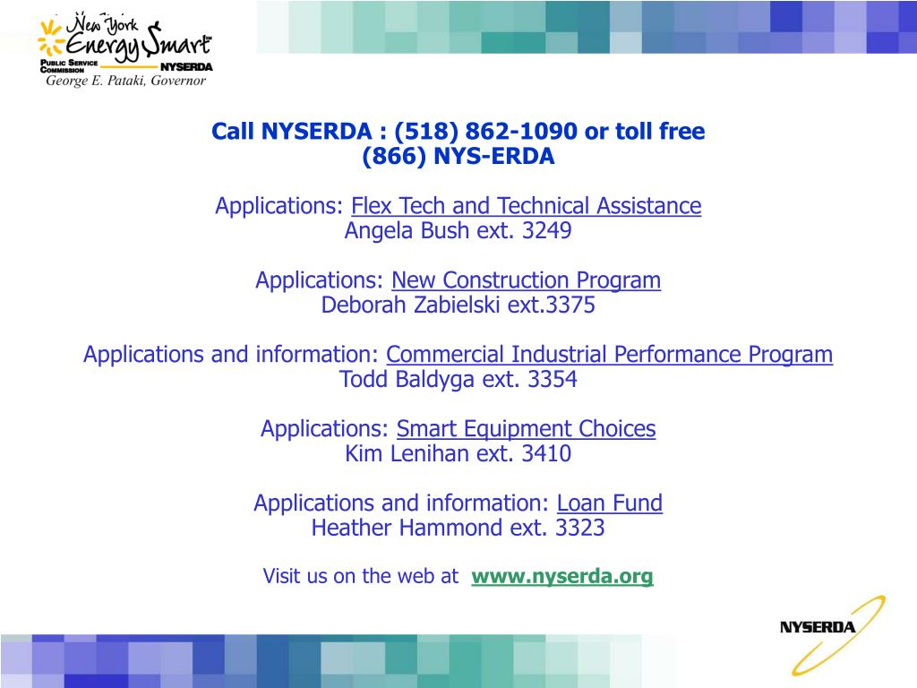 Call NYSERDA : (518) 862-1090 or toll free