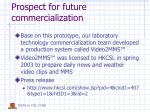 prospect for future commercialization