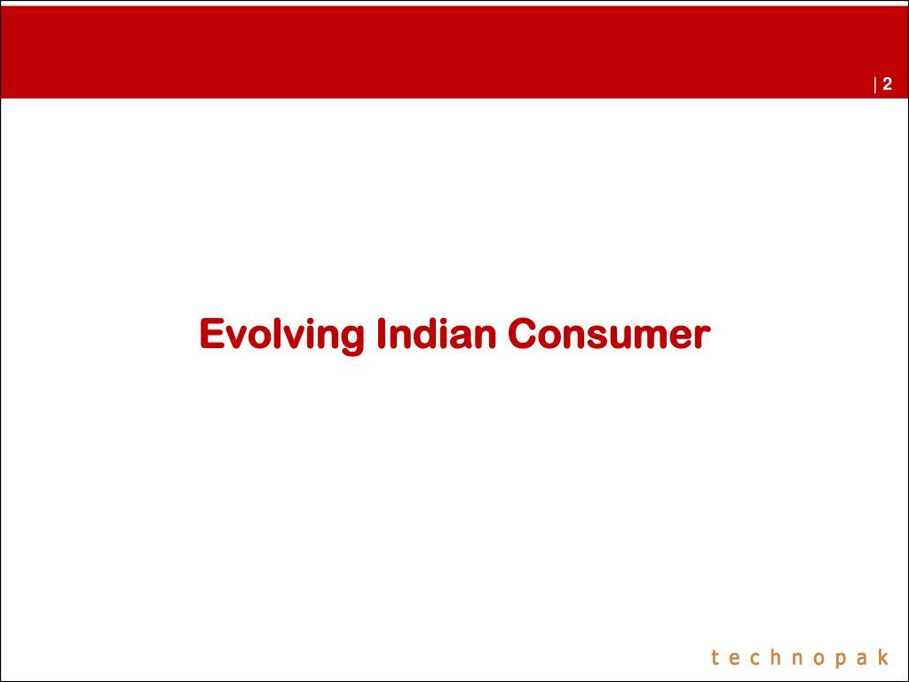 Evolving Indian Consumer