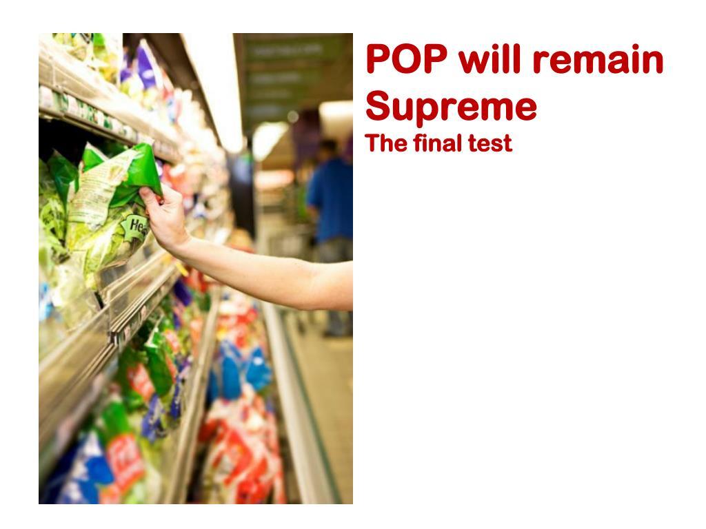 POP will remain Supreme