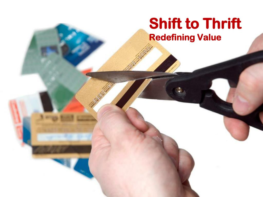 Shift to Thrift
