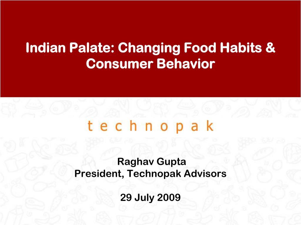 Indian Palate: Changing Food Habits & Consumer Behavior