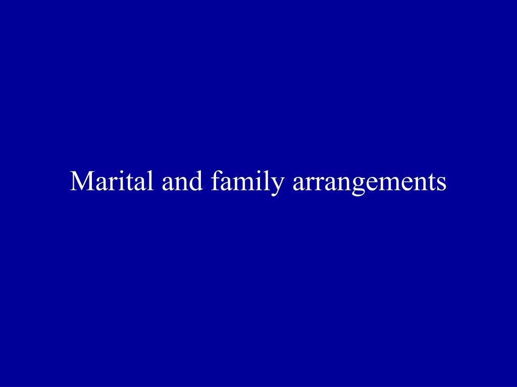 Marital and family arrangements