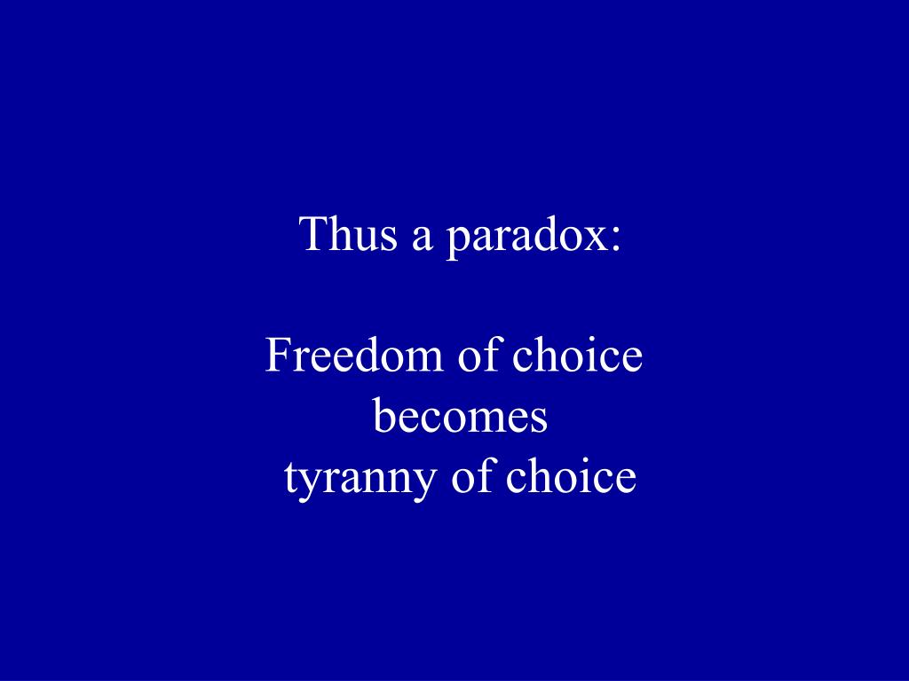 Thus a paradox: