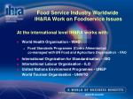 food service industry worldwide ih ra work on foodservice issues