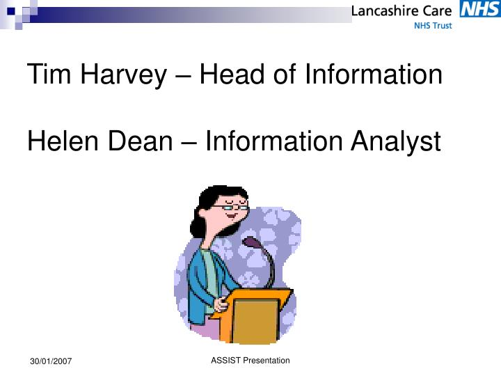 Tim harvey head of information helen dean information analyst