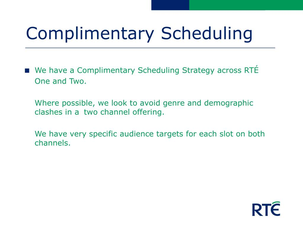 Complimentary Scheduling