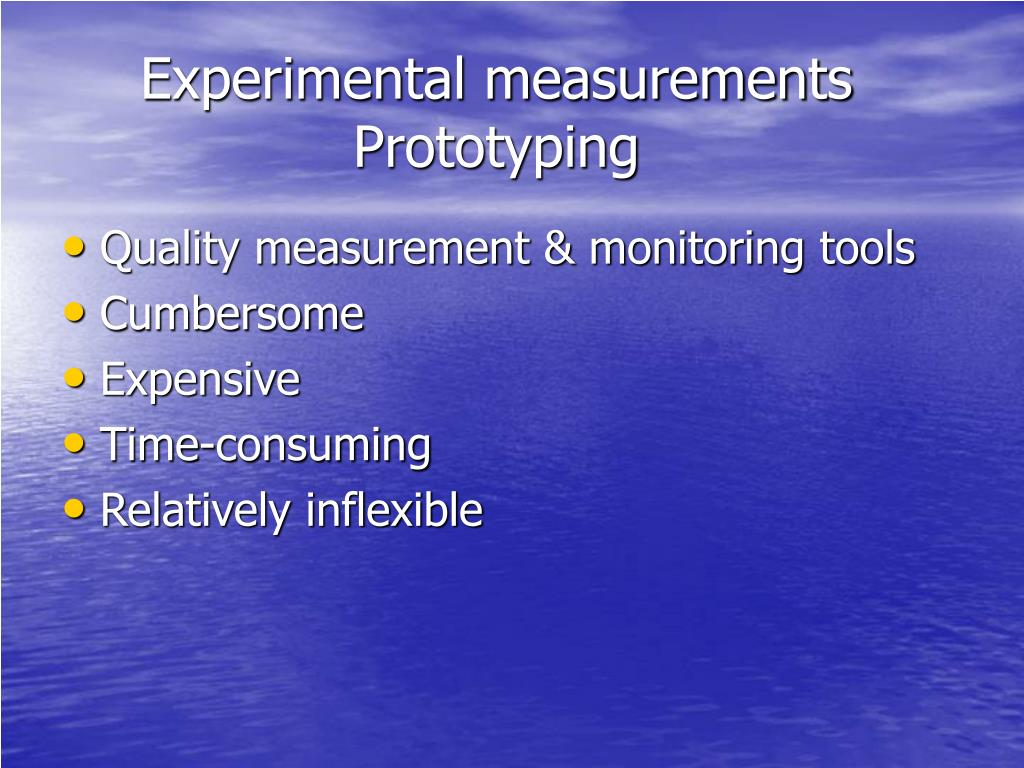Experimental measurements Prototyping