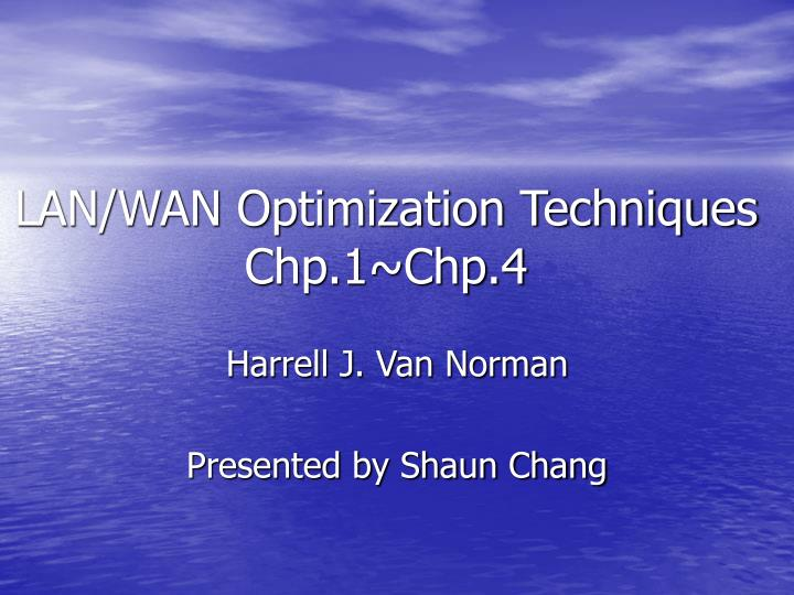 Lan wan optimization techniques chp 1 chp 4