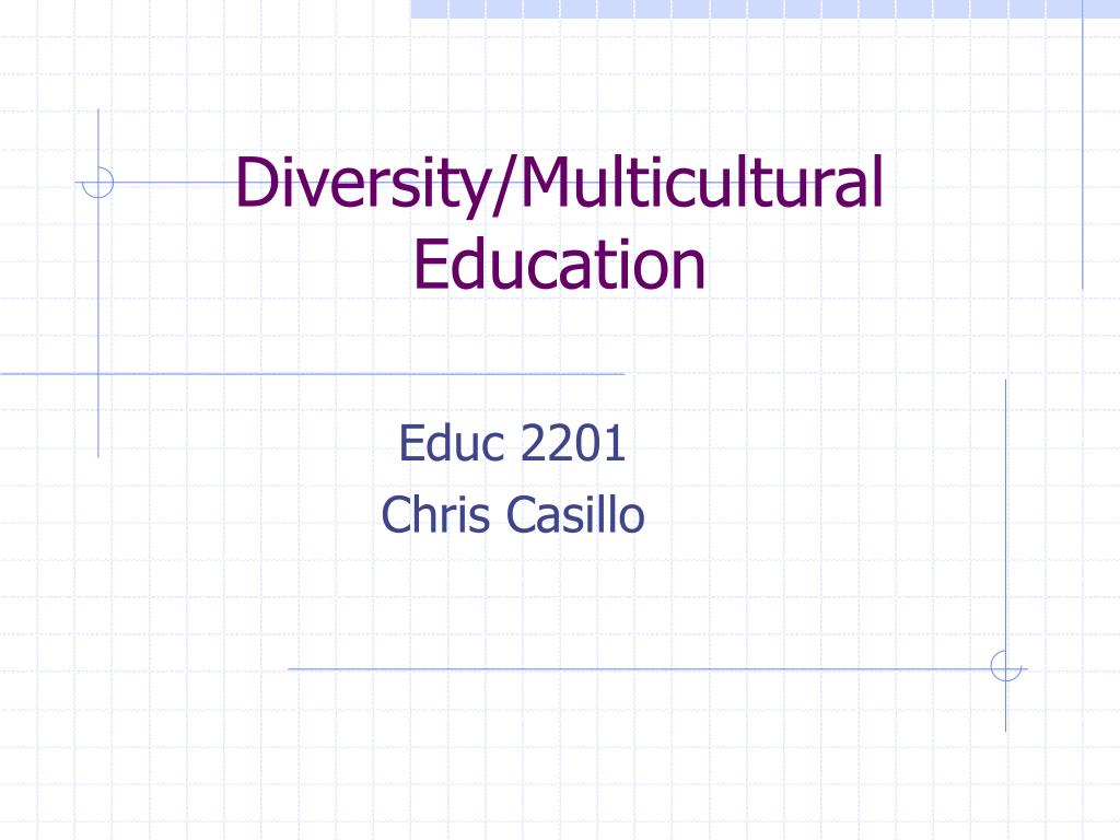 Diversity/Multicultural Education