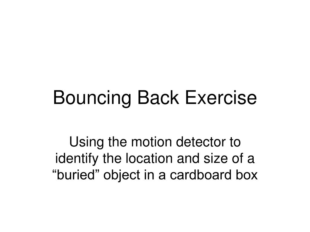Bouncing Back Exercise