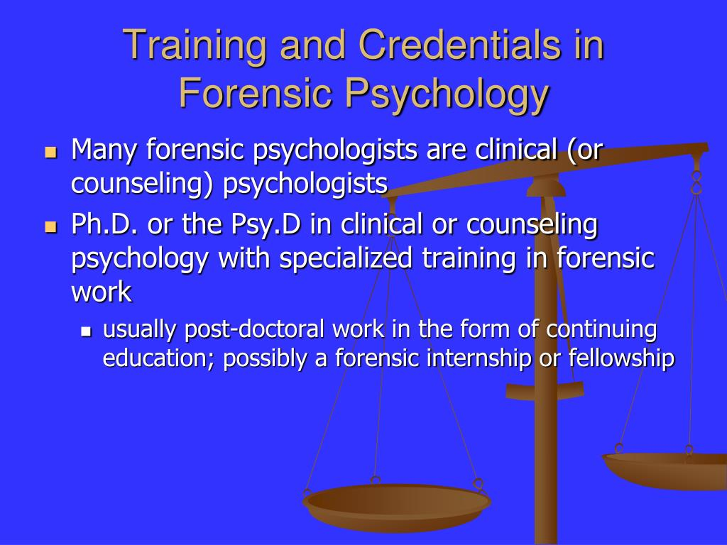 Training and Credentials in Forensic Psychology
