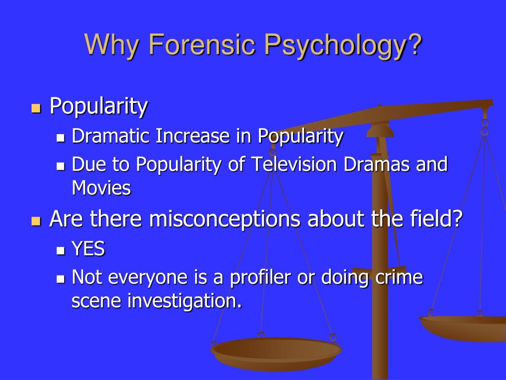 Why Forensic Psychology?