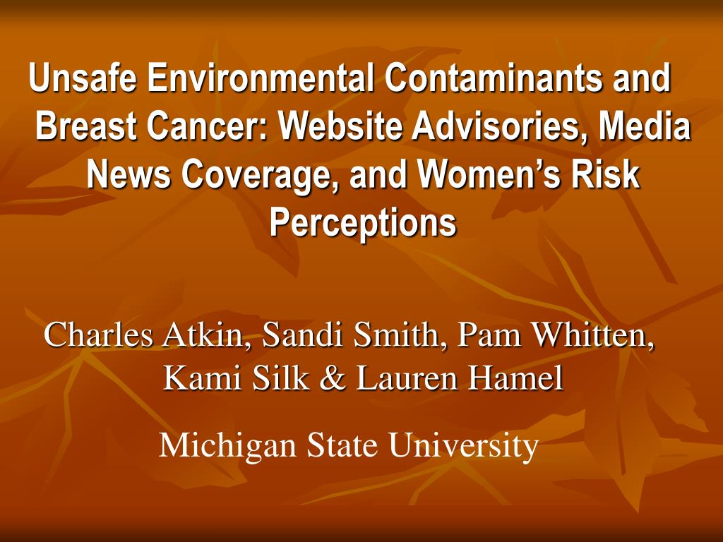 Unsafe Environmental Contaminants and Breast Cancer: Website Advisories, Media News Coverage, and Women's Risk Perceptions