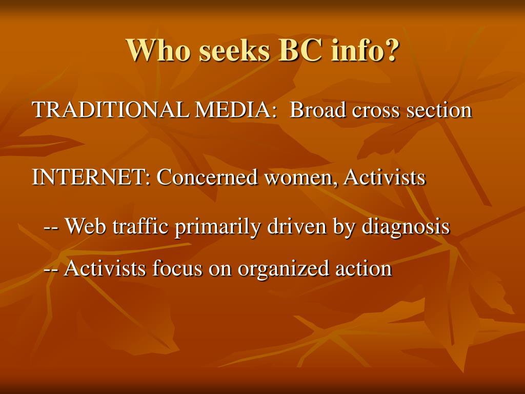 Who seeks BC info?