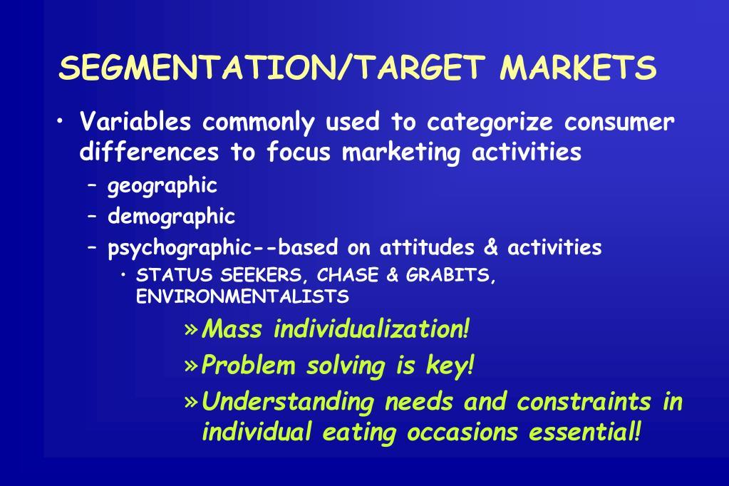 SEGMENTATION/TARGET MARKETS