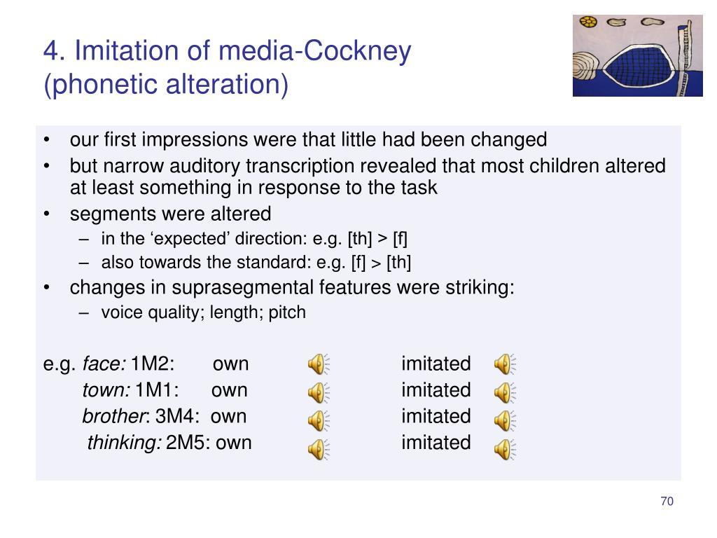 4. Imitation of media-Cockney